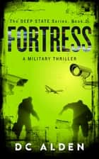 Fortress - A Military Thriller ebook by DC ALDEN