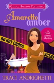 Amaretto Amber - 3 ebook by Traci Andrighetti