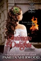 Intimate Delights - A Novella Collection ebook by Pamela Sherwood