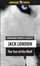 The Son of the Wolf ebook by Jack London