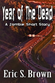 Year of The Dead ebook by Eric S. Brown