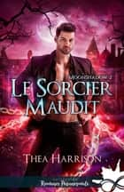 Le sorcier maudit - Moonshadow, T2 ebook by Thea Harrison, Lou Vago