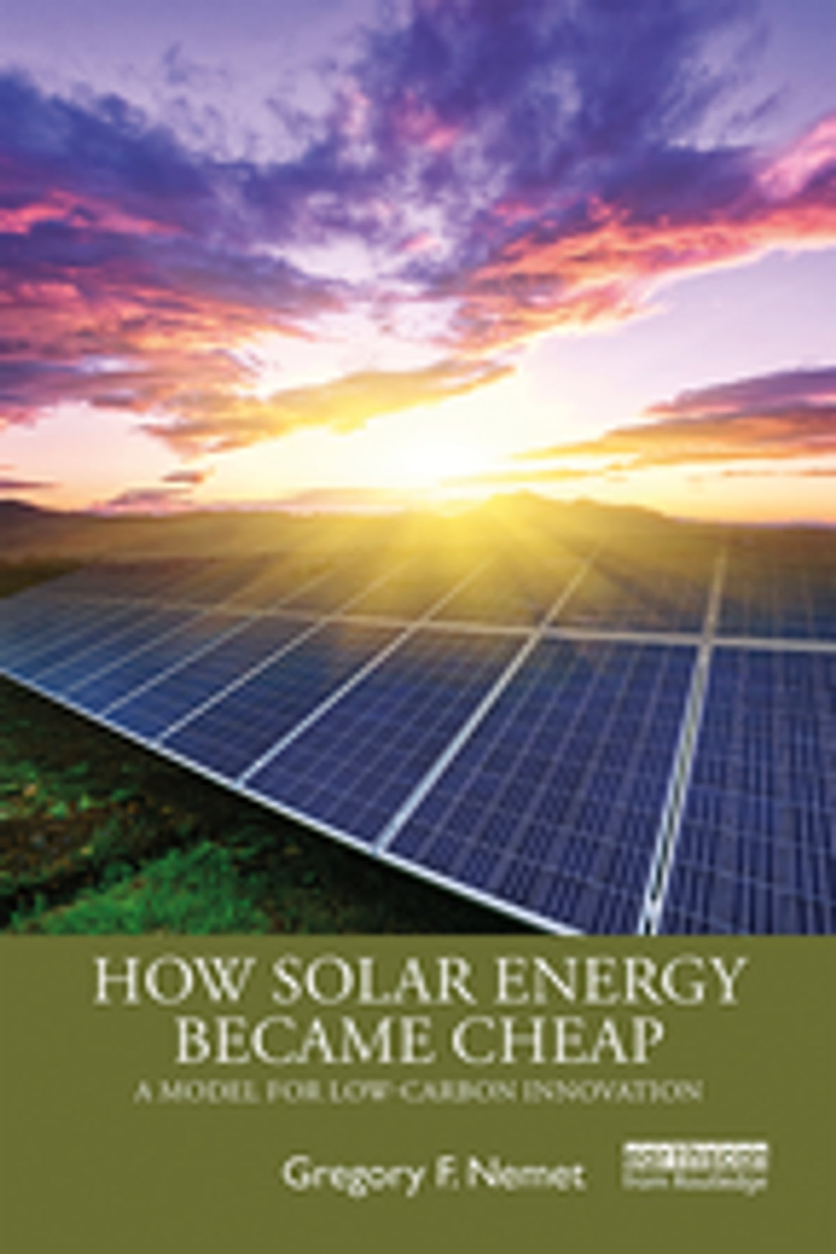Cheap But Energy Efficient House Design: How Solar Energy Became Cheap EBook By Gregory F. Nemet