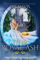 Their Royal Ash ebook by Lia Davis