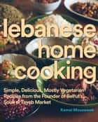 Lebanese Home Cooking ebook by Kamal Mouzawak