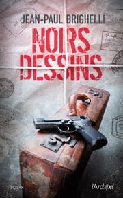 Noirs dessins eBook by Jean-Paul Brighelli