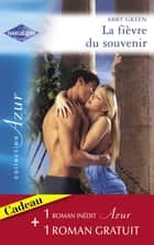 La fièvre du souvenir - Coupable attirance (Harlequin Azur) ebook by Abby Green, Rebecca Winters