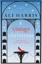 A Vintage Christmas ebook by Ali Harris
