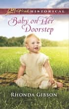 Baby on Her Doorstep eBook by Rhonda Gibson