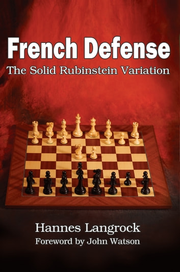 French Defense - The Solid Rubinstein Variation ebook by Hannes Langrock