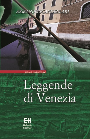 Leggende di Venezia ebook by Armando Scandellari