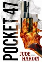 Pocket-47 ebook by Jude Hardin