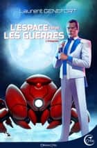 L'Espace entre les guerres ebook by Laurent GENEFORT