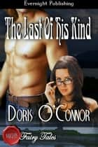 The Last of His Kind ebook by Doris O'Connor