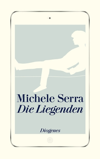 Die Liegenden ebook by Michele Serra