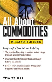 All About Commodities ebook by Tom Taulli