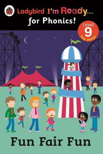 Fun Fair Fun: Ladybird I'm Ready for Phonics Level 9 ebook by Penguin Books Ltd