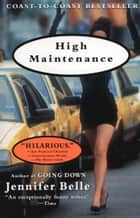 High Maintenance ebook by Jennifer Belle