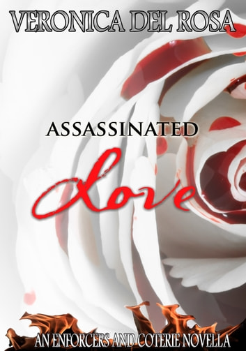 Assassinated Love ebook by Veronica Del Rosa