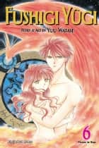 Fushigi Yûgi, Vol. 6 (VIZBIG Edition) ebook by Yuu Watase,Yuu Watase