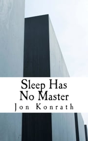 Sleep Has No Master ebook by Jon Konrath