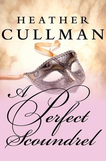 A Perfect Scoundrel ebook by Heather Cullman