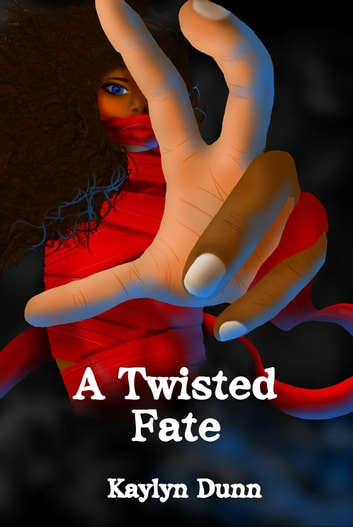 A Twisted Fate ebook by Kaylyn Dunn
