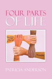 Four Parts of Life ebook by Patricia Anderson