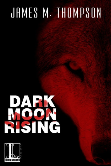 Dark Moon Rising ebook by James M. Thompson