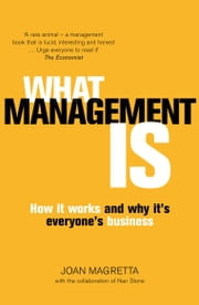 What Management Is: How it works and why it's everyone's business ebook by Joan Magretta