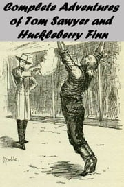 Complete Adventures  of Tom Sawyer  and  Huckleberry Finn ebook by Mark Twain