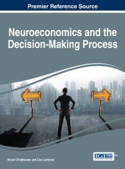 Neuroeconomics and the Decision-Making Process ebook by