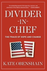 Divider-in-Chief - The Fraud of Hope and Change ebook by Kate Obenshain