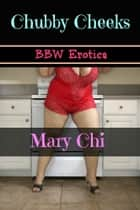 Chubby Cheeks ebook by Mary Chi