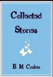 Collected Stories ebook by B. M. Croker