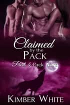Pack Wars - Wolf Shifter Romance ebook by Kimber White