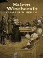 Salem Witchcraft ebook by Charles W. Upham