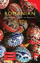 Colloquial Romanian - The Complete Course for Beginners ebook by Ramona Gönczöl,Dennis Deletant