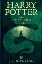 Harry Potter and the Chamber of Secrets ebook by J.K. Rowling,Olly Moss