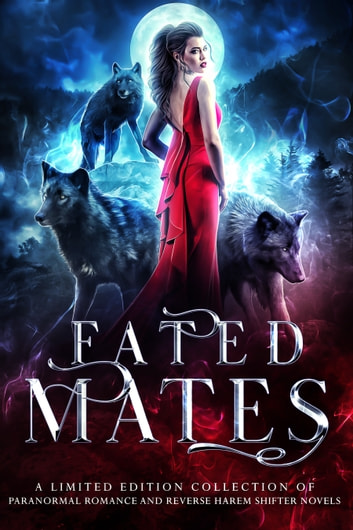 Fated Mates - A Limited Edition Collection of Paranormal Romance and Reverse Harem Shifter Novels ebook by Ivy Quinn,Angelique Armae,Sarah Biglow,Molly Zenk,Brantwijn Serrah,Bella Andrews,Shelique Lize,Julie Trettel,Khardine Gray,Valia Lind,April Canavan,Keira Blackwood,Liza Street,Athena Phoenix,JS Bright,Holly Holston,Candace Sams,Heather Young-Nichols,J.A. Hardt,Crystal Ash,Sarah Zolton Arthur,Daniella Clark,C.J. Beaumont,Miranda Harvey,Cate Alexander,Aria Adams,Elena Gray,Kelli McCracken,AJ Anders,Amanda Perry,Erica Gerald Mason