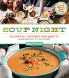 Soup Night - Recipes for Creating Community Around a Pot of Soup eBook by Maggie Stuckey