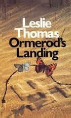 Ormerod's Landing eBook by Leslie Thomas