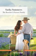 The Rancher's Forever Family ebook by
