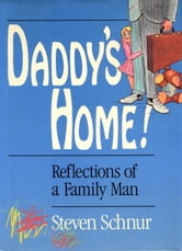 Daddy's Home! ebook by Steven Schnur