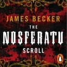 The Nosferatu Scroll audiobook by