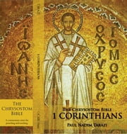 The Chrysostom Bible - 1 Corinthians: A Commentary ebook by Tarazi, Paul Nadim
