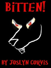 Bitten! ebook by Joslyn Corvis
