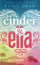Cinder & Ella - Cinder & Ella, #1 ebook by Kelly Oram