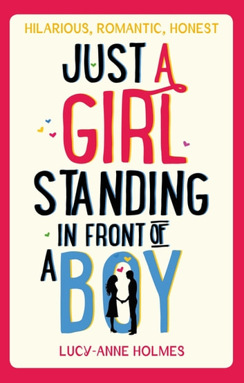 Just a Girl, Standing in Front of a Boy ebook by Lucy-Anne Holmes