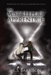 The Mist Keeper's Apprentice eBook by E.S. Barrison, Knight Charlie